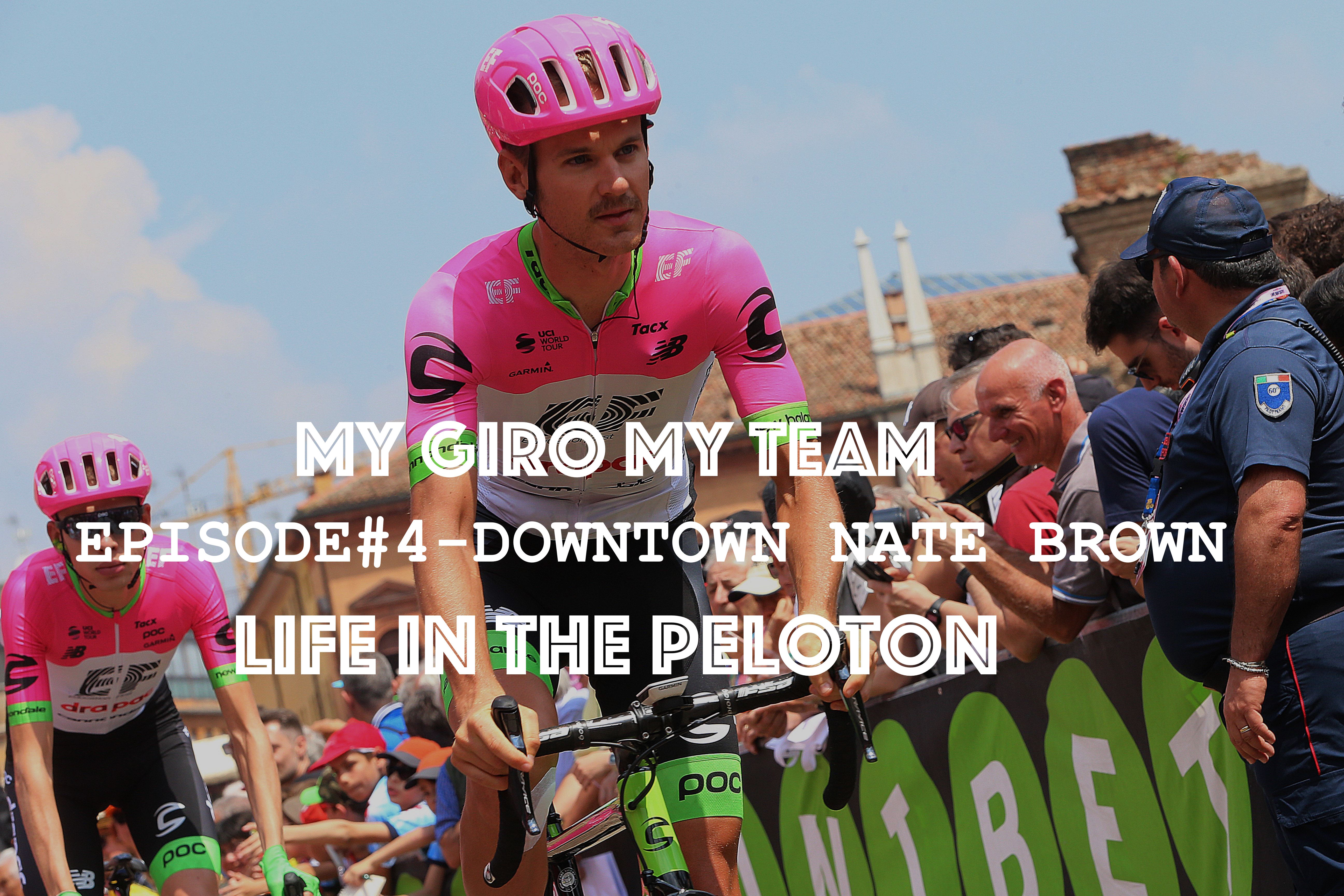 MY GIRO MY TEAM – EP#4 NATE BROWN