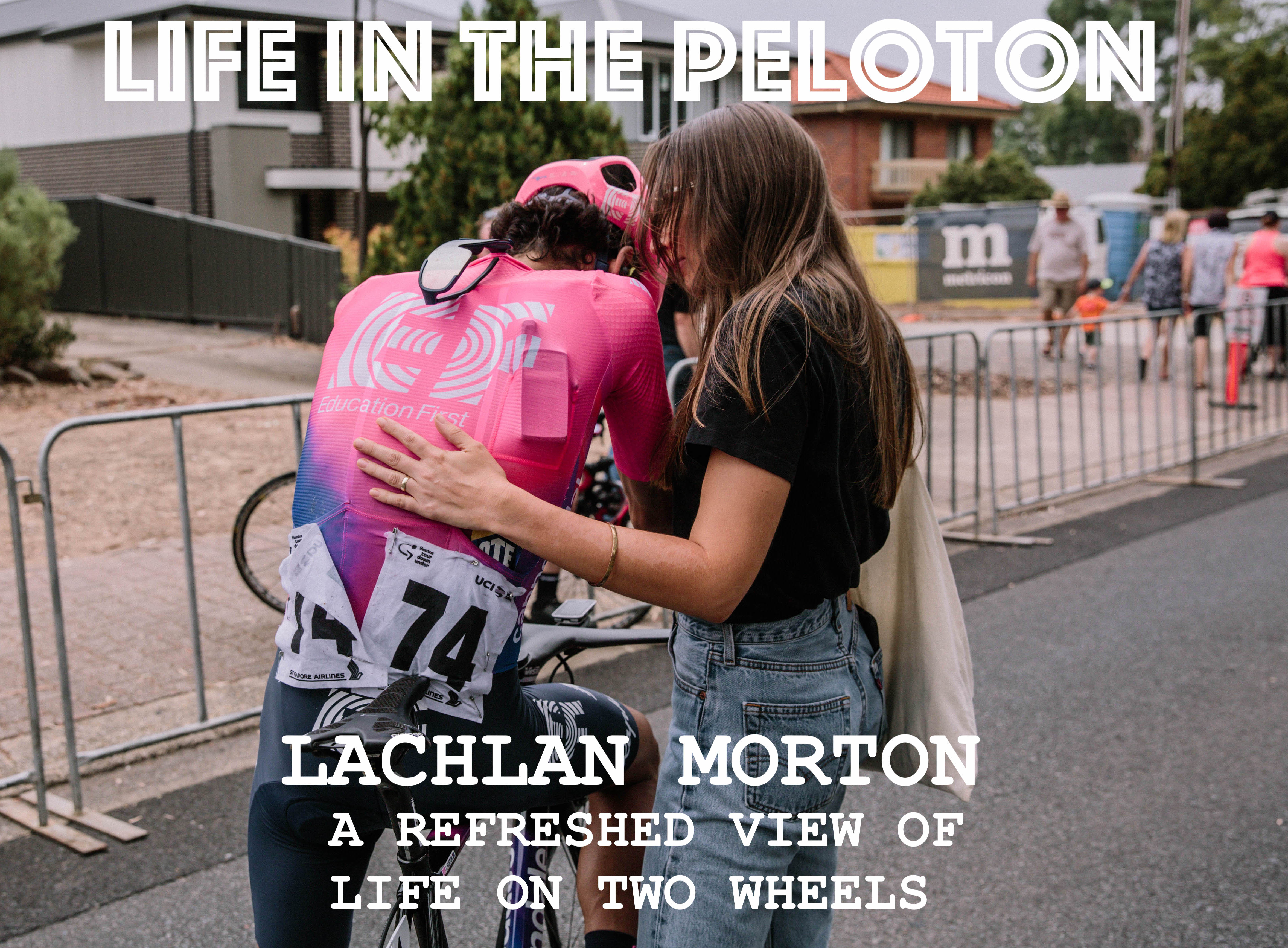 Lachlan Morton – A Refreshed view of life on two wheels